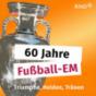 Typen und Tränen - 60 Jahre Fußball-EM