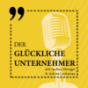 Der Glückliche Unternehmer Podcast