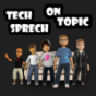 Tech Sprech On Topic Podcast Download