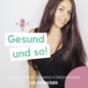 Gesund und so Podcast Download