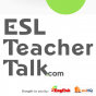 ESL Teacher Talk - ESL Podcasts for Teachers Download