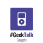 #GeekTalk Podcast - Gadgets Podcast Download