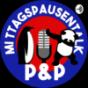 Der P&P Mittagspausentalk Podcast Download