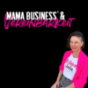 MAMA BUSINESS Podcast Download