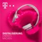 Digitalisierung. Einfach. Machen. - Der Digitalisierungs-Podcast der Telekom Podcast Download
