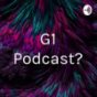 G1 Podcast? Podcast Download