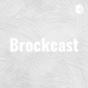Brockcast