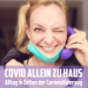 Covid allein zu Haus Podcast Download