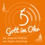 Gott im Ohr - euer Podcast aus Papitz-Krieschow Podcast Download