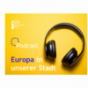 Europa in unserer Stadt Podcast Download