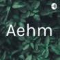 Aehm Podcast Download
