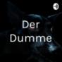 Der Dumme Podcast Download