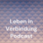Leben in Verbindung Podcast Podcast Download