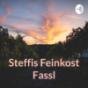 Steffis Feinkost Fassl - Wo Genuss daheim ist!  Podcast Download