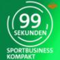 99 Sekunden - Sportbusiness kompakt Podcast Download