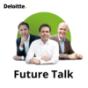 Deloitte Future Talk | Business | Innovation | Economics