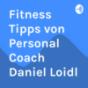 Fitness Tipps von Personal Coach Daniel Loidl Podcast Download
