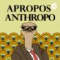 Apropos Anthropo