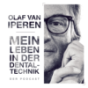 Olaf van Iperen-Mein Leben in der Dentaltechnik Podcast Download