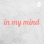in my mind Podcast Download