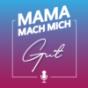 Podcast : Mama Mach Mich Gut