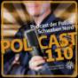 Podcast : Polcast110 - Hier spricht die Polizei Schwaben Nord