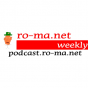 ro-ma-net weekly Podcast Download