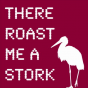 There roast me a stork Podcast Download