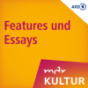 MDR KULTUR Features und Essays Podcast herunterladen