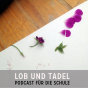 Lob und Tadel Podcast Download