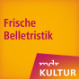 MDR KULTUR empfiehlt: Frische Belletristik Podcast herunterladen