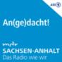 MDR SACHSEN-ANHALT Angedacht! Podcast Download