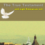 The True Testament with Light Enterprises LLC