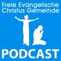 Freie Evangelische Christus Gemeinde Podcast Podcast Download