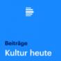 Kultur heute Beiträge - Deutschlandfunk Podcast herunterladen