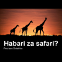 Habari za safari? Podcast herunterladen