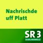 SR 3 - Nachrischde uff platt Podcast Download
