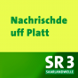 SR 3 - Nachrischde uff platt Podcast Download