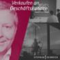 Verkaufen an Geschäftskunden - Vertrieb & Verkauf - Mit Stephan Heinrich Podcast herunterladen