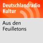 Aus den Feuilletons - Deutschlandfunk Kultur Podcast Download