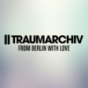 Traumarchiv Podcast - From Berlin With Love Podcast Download