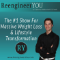 Reengineer You (video): The #1 Show For Massive Weight Loss & Lifestyle Transformation Podcast Download