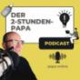 Der 2-Stunden-Papa Podcast: Karriere | Vater sein | Familie | Andreas Lorenz Podcast Download