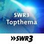 Das SWR3-Topthema | SWR3.de Podcast Download