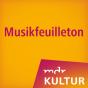 MDR KULTUR Musikfeuilleton Podcast herunterladen