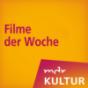 MDR KULTUR empfiehlt: Filme der Woche Podcast Download