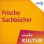 MDR KULTUR empfiehlt: Frische Sachbücher Podcast herunterladen