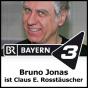 Bayern 3 - Bruno Jonas ist Claus E. Rosstäuscher Podcast Download