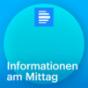 Informationen am Mittag Beiträge - Deutschlandfunk Podcast Download