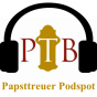 PTB - Papsttreuer Podspot Podcast Download